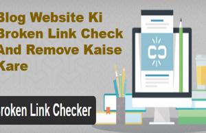 Blog Website Ki Broken Link Check And Remove Kaise Kare